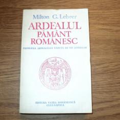 Ardealul, pamant romanesc de Milton G. Lehrer - Istorie