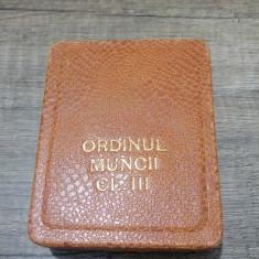 Ordinul Muncii Clasa III 3 RPR/ in cutie + brevet