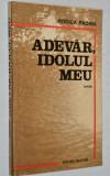 Cumpara ieftin Adevar, idolul meu - Rodica Padina