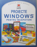 PROIECTE WINOWS PENTRU INCEPATORI