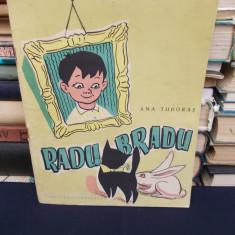 ANA TUDORAS - RADU BRADU * ILUSTRATII ROMEO VOINESCU - 1957 - Carte de povesti