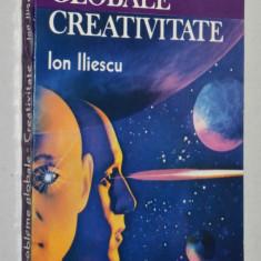 Probleme Globale de Creativitate - Ion Iliescu - Carte Politica