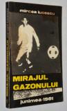 Mirajul Gazonului - Mircea Lucescu