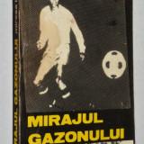 Mirajul Gazonului - Mircea Lucescu - Carte sport