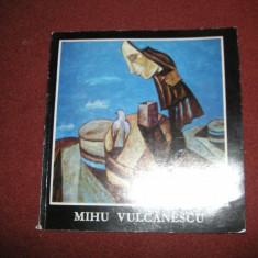 Mihu Vulcanescu - Pictura Grafica Sticla Ceramica - Catalog Expozitie