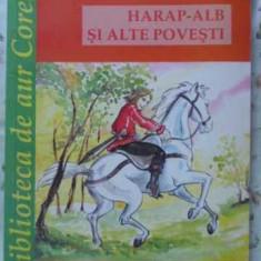 Harap-alb Si Alte Povesti - Ion Creanga, 401785 - Carte Basme
