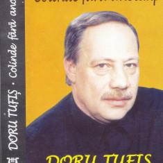 Caseta audio: Doru Tufis - Colinde fara anotimp ( 1999 originala - Electrecord ) - Muzica Sarbatori, Casete audio