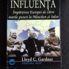 SFERELE DE INFLUENTA IMPARTIREA EUROPEI DE CATRE MARILE PUTERI LA MUNCHEN SI IALTA, Lloyd C. Gardner - Istorie