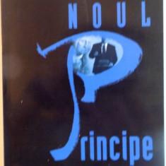 NOUL PRINCIPE, MACHIAVELLI IN SECOLUL AL XXI-LEA de DICK MORRIS, 2003 - Istorie
