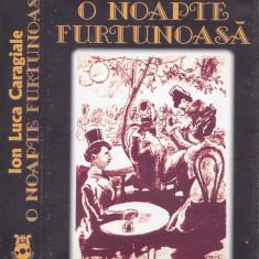 Caseta audio: Ion Luca Caragiale - O noapte furtunoasa ( originala Electrecord ) - Muzica soundtrack, Casete audio