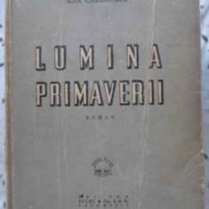 Lumina Primaverii - Ion Calugaru, 401862 - Carte veche