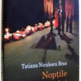 NOPTILE PATRIARHULUI de TATIANA NICULESCU BRAN, 2011 - Roman