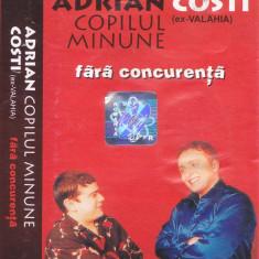 Caseta audio: Adrian Copilul Minune si Costi Ionita - Fara concurenta ( 2000 )