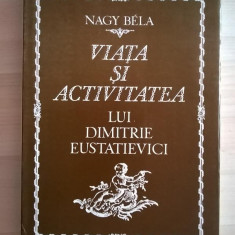Nagy Bela - Viata si activitatea lui Dimitrie Eustatievici - Biografie