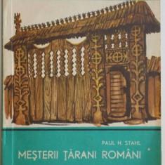 MESTERII TARANI ROMANI SI CREATIILE LOR DE ARTA de PAUL H. STAHL, 1969 - Carte Fabule