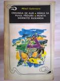 Mihail Sadoveanu – Creanga de aur * Maria sa puiul padurii * Nunta domnitei Ruxanda