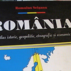 ROMANIA-ATLAS ISTORIC-GEOPOLITIC-ETNOGRAFIC SI ECONOMIC- ROMULUS SESANU-