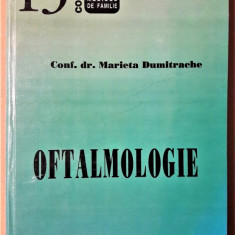 MARIETA DUMITRACHE, MAGDALENA ANITESCU, VASILE POTOP - OFTALMOLOGIE [1998] - Carte Oftalmologie