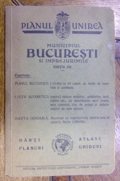 PLANUL UNIREA . MUNICIPIUL BUCURESTI SI IMPREJURIMILE (1940) foto mare