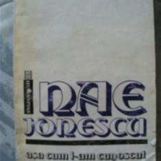 MIRCEA VULCANESCU - NAE IONESCU ASA CUM L-AM CUNOSCUT - Biografie