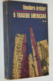O tragedie Americana - Theodore Dreiser Vol. I+II