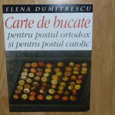 Carte de bucate pentru postul ortodox si pentru postul catolic -Elena Dumitrescu - Carte Retete de post