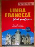 M. Braescu, M. Perisanu - Limba franceza fara profesor