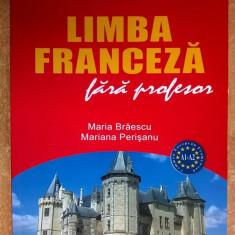 M. Braescu, M. Perisanu - Limba franceza fara profesor - Carte in franceza