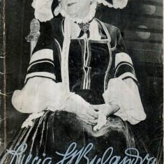 Lucia Sturdza Bulandra - Figuri de seama ale teatrului romanesc - Carte Arta muzicala