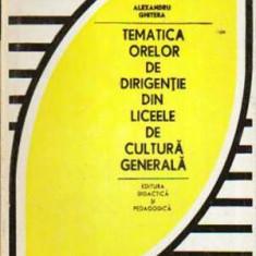 Tematica orelor de dirigentie din liceele de cultura generala - Autor(i): Alexandru - Carte Cultura generala
