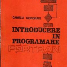 Introducere in programare Fortran - Autor(i): Cameila Ciongradi - Carte baze de date
