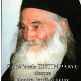 Cu parintele Iustin Parvu despre moarte, jertfa si iubire - Autor(i): Adrian - Carti Crestinism
