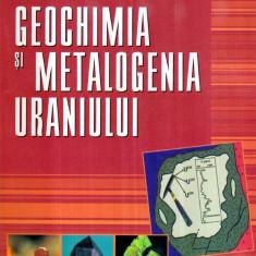 Geochimia si metalogenia uraniului - Autor(i): Titus Murariu - Ghid de calatorie