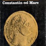Constantin cel Mare - Autor(i): Ion Barnea, Octavian Iliescu - Istorie