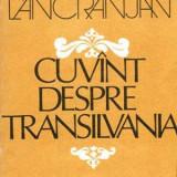 Cuvant despre Transilvania - Autor(i): Ion Lancranjan - Istorie