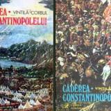 Caderea Constantinopolelui - roman - vol. I si II - Autor(i): Vintila - Istorie