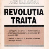 Revolutia traita - Autor(i): Ion Iliescu - Istorie
