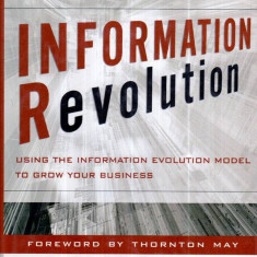 Information Revolution - Using the Information Evolution Model to grow your Business - Carte Administratie Publica