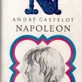 Napoleon - vol. II - Autor(i): Andre Castelot - Istorie