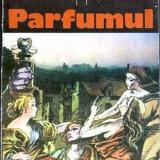 Parfumul - Autor(i): Patrick Suskind - Roman
