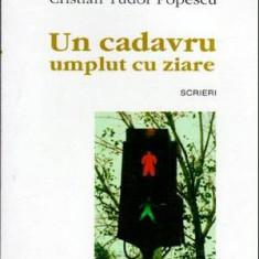 Un cadavru umplut cu ziare - Autor(i): Cristian Tudor Popescu - Biografie