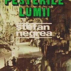 Prin pesterile lumii (din jurnalul unui speolog roman) - Autor(i): Stefan Negrea - Ghid de calatorie