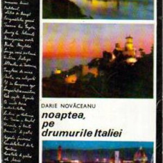 Noaptea, pe drumurile Italiei - Autor(i): Darie Novaceanu - Ghid de calatorie