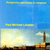 Europa dupa Maastricht. Perspective americane si europene - Autor(i): Paul Michael Lutzeler - Istorie