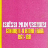 Izbanzi prin vremuri - comunistii - o istorie traita 1921-1981 - Autor(i):