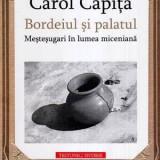 Bordeiul si palatul. Mestesuguri in lumea miceniana - Autor(i): Carol Capita - Istorie