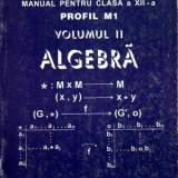 Matematica - Manual pentru clasa a XII-a - vol. II Algebra - - Carte Matematica