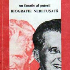 Ceausescu - un fanatic al puterii. Biografie neretusata - Autor(i): Ion Petcu - Almanah