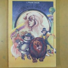 Vrajitorul din Oz F. ilustratii Matia Maria Ruxandra Bucuresti 1992