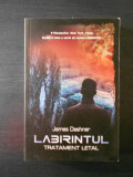 JAMES DASHNER - LABIRINTUL * TRATAMENT LETAL  {2015}